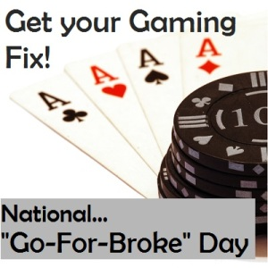 go for broke