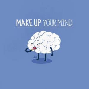 make up your mind