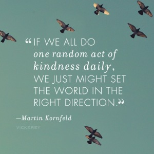 if-we-all-do-one-random-act-of-kindness-daily-we-just-might-set-the-world-in-the-life-right-direction