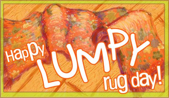 Lumpy-Rug-Day