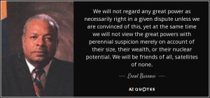 quote-we-will-not-regard-any-great-power-as-necessarily-right-in-a-given-dispute-unless-we-errol-barrow-54-22-70